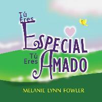 T Eres Especial - T Eres Amado  (spanish Edition) You Are Special - You Are Loved