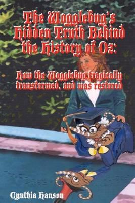 The Wogglebug's Hidden Truth Behind the History of Oz  The Wogglebug's Secrets and Tragedy Revealed After Concealed for a Century