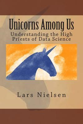 Unicorns Among Us: Understanding the High Priests of Data Science
