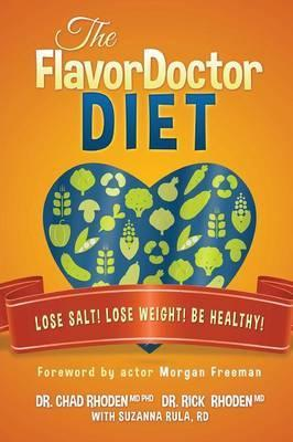 The Flavordoctor Diet : Lose Salt! Lose Weight! Be Healthy!