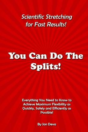 You Can Do the Splits! Scientific Stretching for Fast