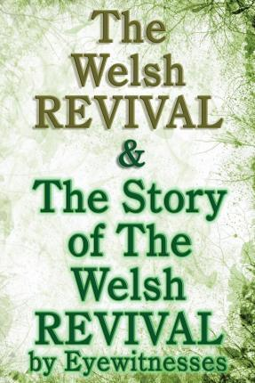 The Welsh Revival & The Story of The Welsh Revival