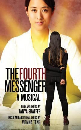 The Fourth Messenger  A Musical by Tanya Shaffer and Vienna Teng