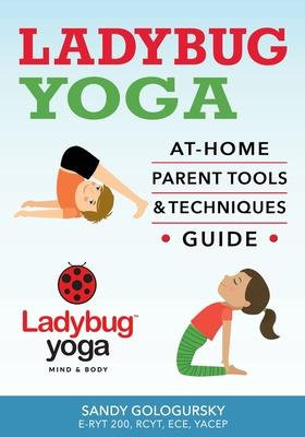 Ladybug Yoga At-Home Parent Tools & Techniques Guide