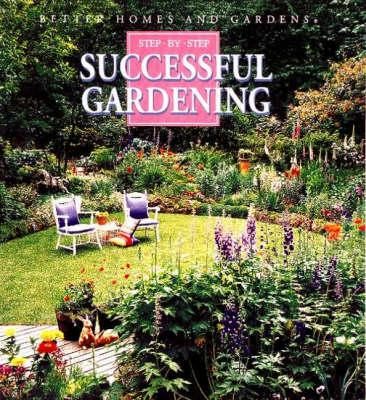Better Homes and Gardens Step by Step Successful Gardening