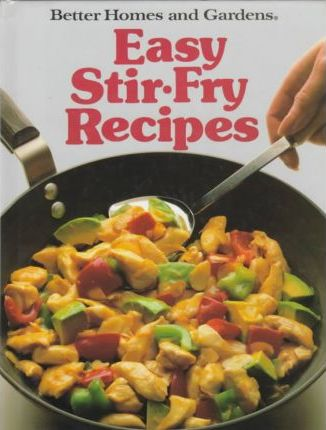 Better Homes and Gardens Easy Stir-Fry Recipes