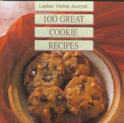 Ladies' Home Journal 100 Great Cookie Recipes
