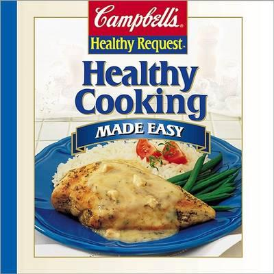 Campbell's Healthy Request Healthy Cooking Made Easy
