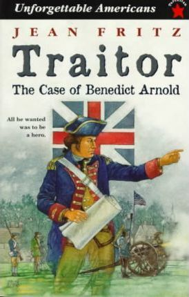 Traitor, the Case of Benedict Arnold