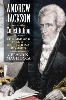 Andrew Jackson and the Constitution: The Rise and Fall of Generational Regimes
