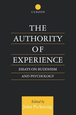 the authority of experience essays on buddhism and psychology Ix – buddhism and the arts addiss, stephen the art of zen: painting and calligraphy by japanese monks, 1600-1925 new york: harry n abrams, 1998.