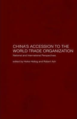 China's Accession to the World Trade Organization  National and International Perspectives