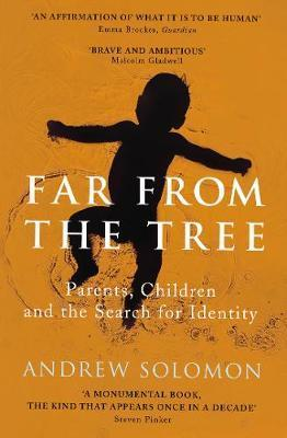 Far From The Tree A Dozen Kinds of Love