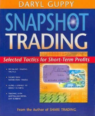 Snapshot Trading : Selected Tactics for Short-term Profits