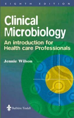 Clinical Microbiology: An Introduction for Healthcare Professionals