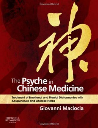 The psyche in chinese medicine giovanni maciocia 9780702029882 the psyche in chinese medicine treatment of emotional and mental disharmonies with acupuncture and chinese herbs fandeluxe Gallery