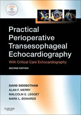 Practical Perioperative Transesophageal Echocardiography : Text with DVD-ROM