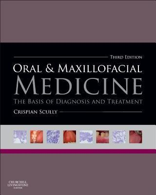 Oral and Maxillofacial Medicine : The Basis of Diagnosis and Treatment