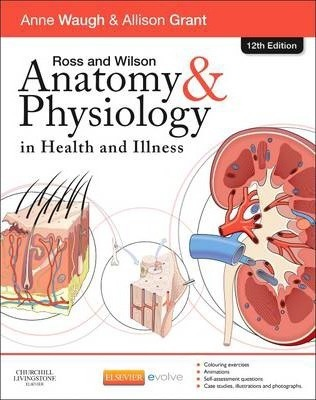Ross and Wilson Anatomy and Physiology in Health and Illness : Anne ...