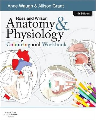 Ross and Wilson Anatomy and Physiology Colouring and Workbook : Anne ...