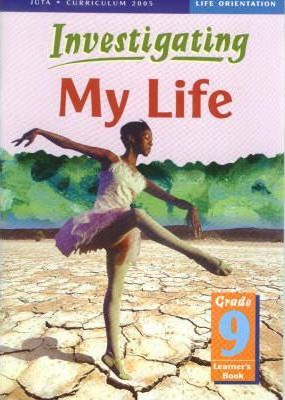 Investigating My Life: Gr 9: Learner's Book