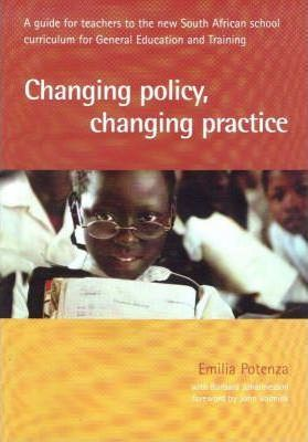 Changing Policy, Changing Practice: Gr R - 9: Teacher's Resource