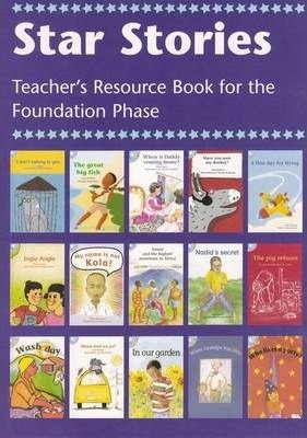 Star Stories: Gr 1 - 3: Teacher's Resource Book for the Foundation Phase