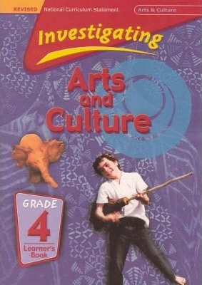 Investigating Arts and Culture: Gr 4: Learner's Book