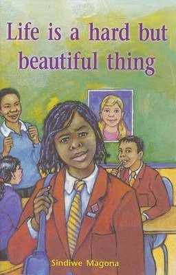 Life is a hard but beautiful thing!: Gr 7: Reader