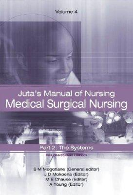 Juta's Manual of Nursing: v. 4: Medical Surgical Nursing