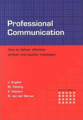 Professional Communication  How to Deliver Effective Written and Spoken Messages