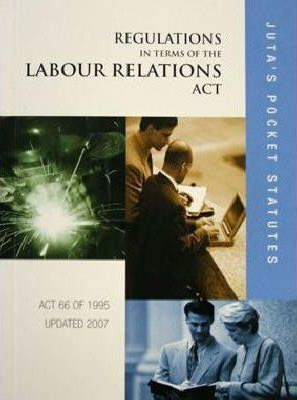 Regulations in Terms of the Labour Relations Act 66 of 1995