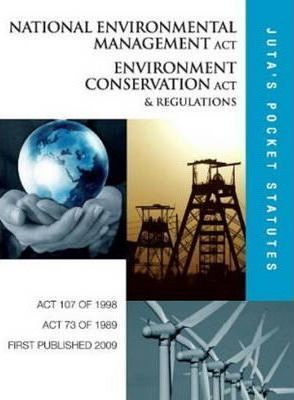 National Environmental Management Act 107 of 1998; Environment Conservation Act 73 of 1989, and Regulations