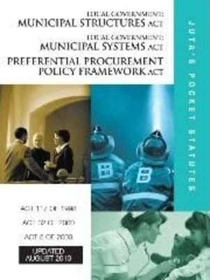 Local Government - Municipal Structures Act 117 of 1998; Local Government - Municipal Systems Act 32 of 2000; Preferential Procurement Policy Framework Act 5 of 2000