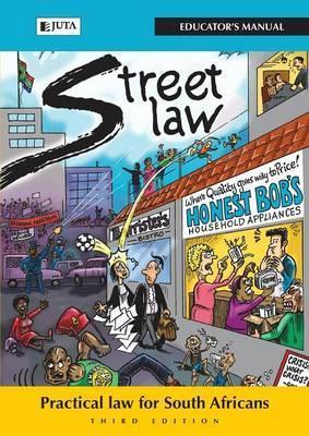 Street Law South Africa: Educator's Manual: Practical Law for South Africans