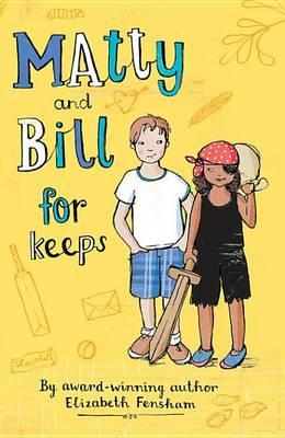 Matty and Bill for Keeps