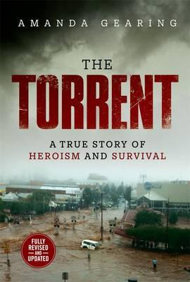 The Torrent: A True Story of Heroism and Survival (2nd Editi