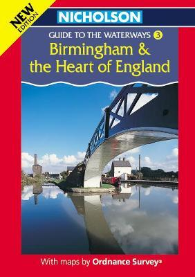 Nicholson/Ordnance Survey Guide to the Waterways: Birmingham and the Heart of England v. 3