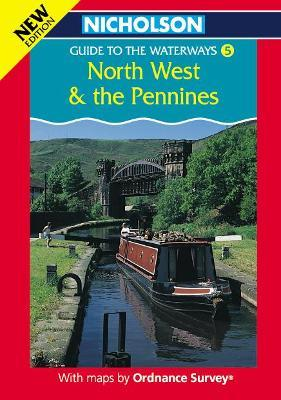 Nicholson/Ordnance Survey Guide to the Waterways: North West and the Pennines v. 5