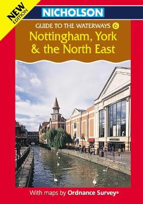 Nicholson/Ordnance Survey Guide to the Waterways: Nottingham, York and the North East v.6