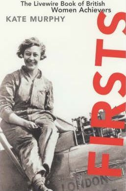 Firsts  Livewire Book of British Women Achievers