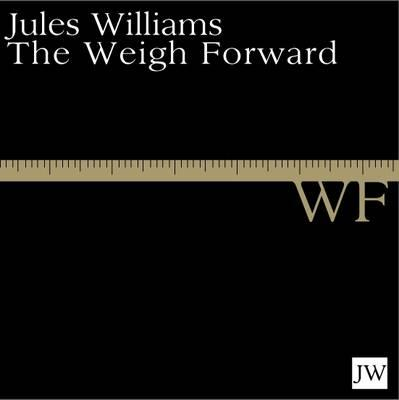 The Weigh Forward – Jules Williams