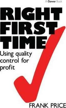 Right First Time  Using Quality Control for Profit