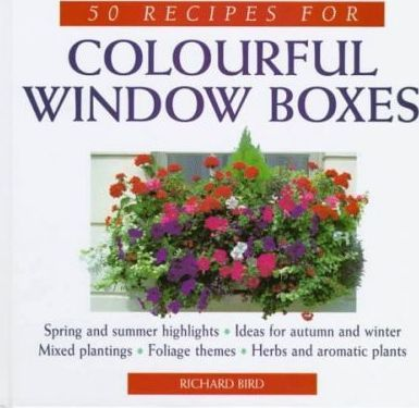 50 Recipes for Colourful Window Boxes