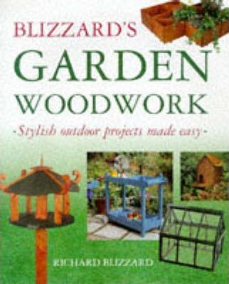 Blizzard's Garden Woodwork  Stylish Outdoor Projects Made Easy