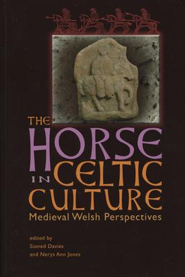 The Horse in Celtic Culture : Medieval Welsh Perspectives