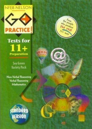 NFER-Nelson Go Practice!: Verbal Reasoning, Non-verbal Reasoning, Mathematics (Standard Version)