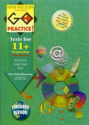 NFER-Nelson Go Practice!: Non-verbal Reasoning Topic Pack: Includes 4 Alternative Tests (Standard Version)