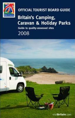 Britain's Camping, Caravan and Holiday Parks 2008