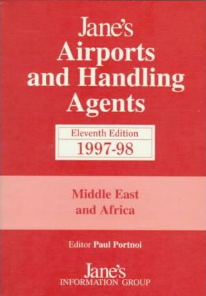 Jane's Airports and Handling Agents 1997-98: Middle East and Africa